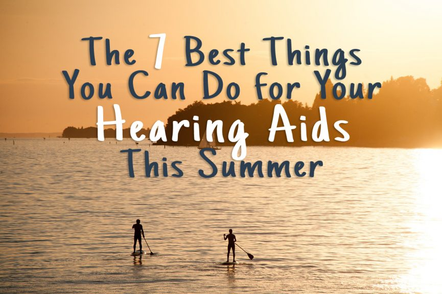 summer guide for hearing aid care