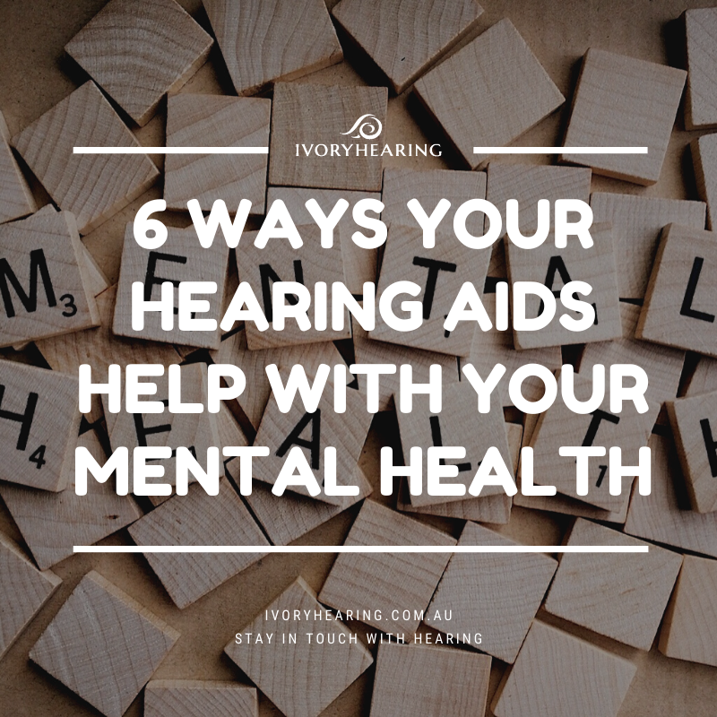 6 ways your hearing aids help with your mental health