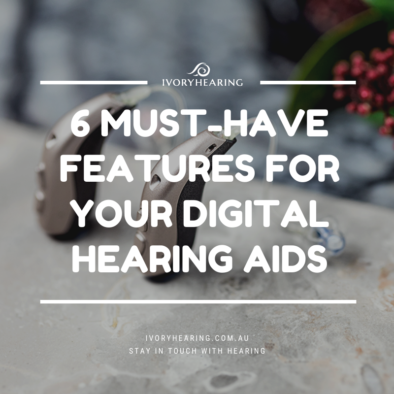 must-have features for your hearing aids